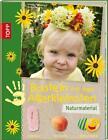 Basteln mit den Allerkleinsten Naturmaterial von Bianca Langnickel und Franziska Heidenreich (2014, Gebundene Ausgabe)