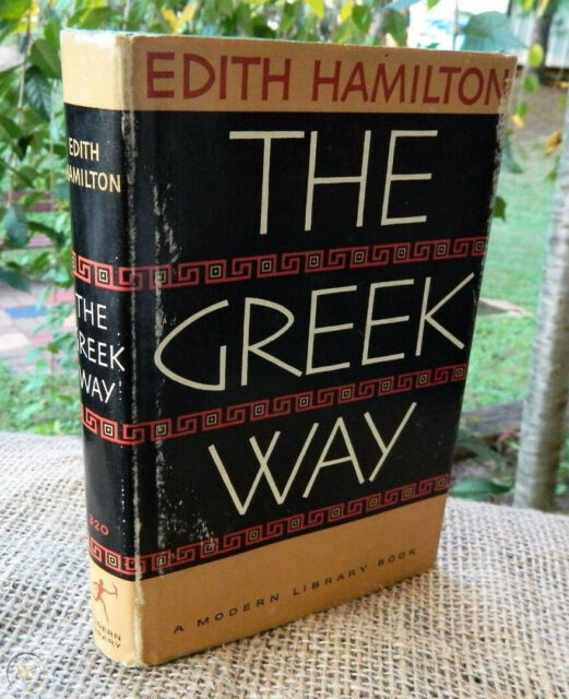 The Greek Way by Edith Hamilton (1942, Hardcover)