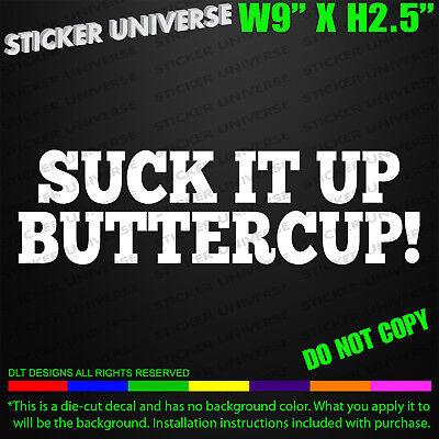 HomeLaptopComputerTruckCar Bumper Sticker Decal Suck It Up Buttercup Decal Di Cut Decal