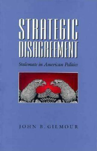 Strategic Disagreement: Stalemate in American Politics (Pitt Series in Policy an