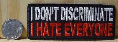 I Don/'t Discriminate I Hate Everyone Patch
