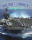 Aircraft Carriers by Lynn Peppas (Paperback, 2011)