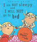I am Not Sleepy and I Will Not Go to Bed by Lauren Child (Paperback, 2002)
