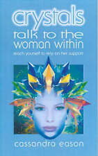 Good, Crystals Talk to the Woman Within: Teach Yourself To Rely on Her Support (