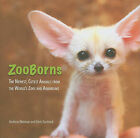 ZooBorns: The Newest, Cutest Animals from the World's Zoos and Aquariums by Andrew Bleiman, Chris Eastland (Hardback)