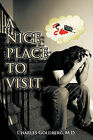 A Nice Place to Visit by Charles Goldberg M D (Paperback / softback, 2011)