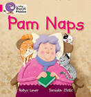 Collins Big Cat Phonics: Pam Naps: Band 01A/Pink A by Robyn Lever (Paperback, 2011)