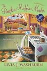 The Pumpkin Muffin Murder by Livia J Washburn (Paperback / softback, 2010)