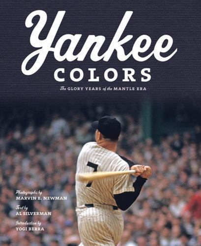 Yankee Colors: The Glory Years of the Mantle Era BRAND NEW