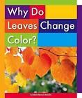 Why Do Leaves Change Color? by Beth Bence Reinke (Hardback, 2016)