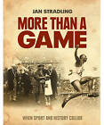 More Than a Game: When Sport and History Collide by Jan Stradling (Paperback, 2009)