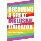 Becoming a Great Inclusive Educator by Peter Lang Publishing Inc (Hardback, 2014)