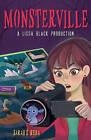 Monsterville: A Lissa Black Production by Sarah Schauerte Reida (Hardback, 2016)