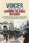 Voices from the Past: Channel Islands Invaded: The German Attack on the British Isles in 1940 Told Through Eyewitness Accounts, Newspaper Reports, Parliamentary Debates, Memoirs and Diaries by Simon Hamon (Hardback, 2015)