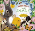 Nature Trails: Baby Animals by Thunder Bay Press (Hardback, 2014)