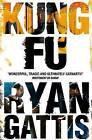 Kung Fu by Ryan Gattis (Paperback, 2016)