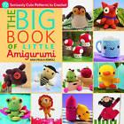 The Big Book of Little Amigurumi: 72 Seriously Cute Patterns to Crochet by Ana Paula Rimoli (Paperback, 2015)