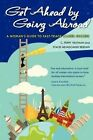 Get Ahead By Going Abroad by Stacie Nevadomski Berdan, C. Perry Yeatman (Paperback, 2012)