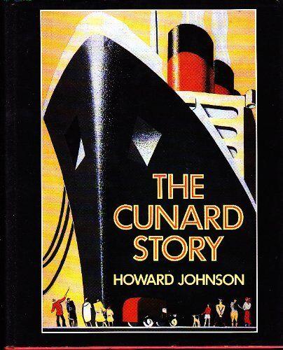 The Cunard Story,Howard Johnson