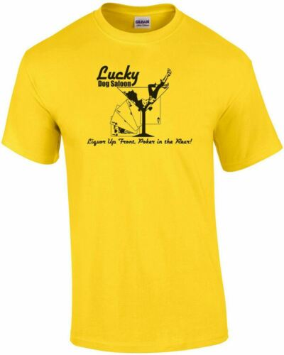 Lucky Dog Saloon Liquor Up Front Poker In The Rear T Shirt Funny Joke Casino Sex