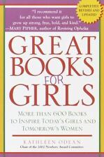 Great Books for Girls: More Than 600 Books to Inspire Today's Girls and Tomorrow