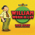 William Work a Lot by Irene Howat (Paperback, 2005)