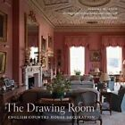 The Drawing Room: English Country House Decoration by Julian Fellowes, Jeremy Musson (Hardback, 2014)