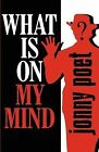 What Is on My Mind by Jonny Poet (Paperback / softback, 2011)