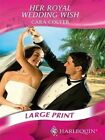 Her Royal Wedding Wish by Cara Colter 9780263200898 Hardback 2008