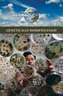 Genetically Modified Food by Cengage Gale (Hardback, 2014)