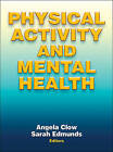 Physical Activity and Mental Health by Human Kinetics Publishers (Hardback, 2013)