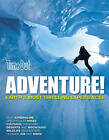Adventure: Earth's Most Thrilling Experiences by Time Out Guides Ltd. (Paperback, 2009)