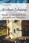 Steiner, F: Kraftort Zuhause von Franz Steiner (2013, Taschenbuch)