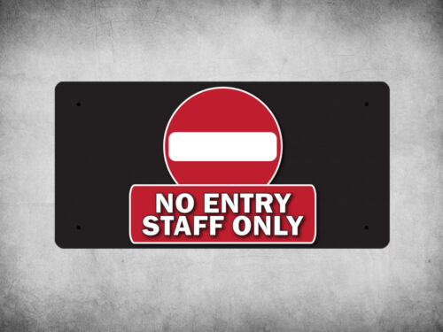 black background Metal Wall Plate WP/_FUN/_110 NO ENTRY STAFF ONLY