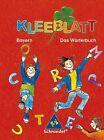 Kleeblatt. Das Wörterbuch. Bayern. Rechtschreibung 2006 von Dietlinde Pagany, Isolde Göbel und Ulrike Fuchs (2002, Gebundene Ausgabe)