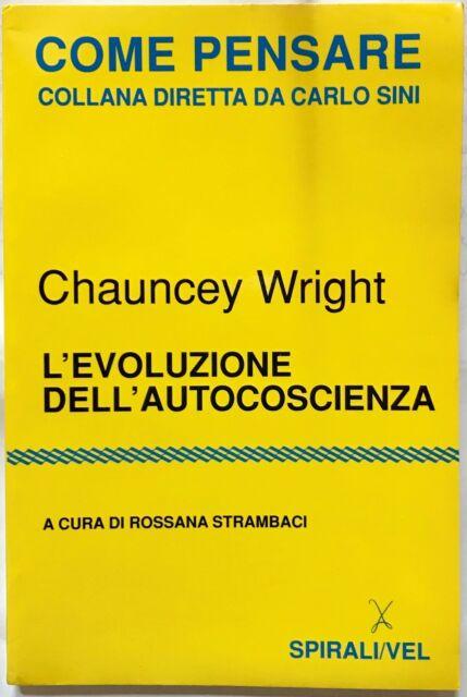 L'evoluzione dell'autocoscienza Chauncey Wright Rossana Strambaci Spirali Vel