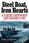 Steel Boat, Iron Hearts: A U-Boat Crewman's Life Aboard U-505 by Hans Goebeler, John P. Vanzo, Ben Weider, Michel Franceschi (Paperback, 2008)