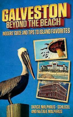 1 of 1 - NEW Galveston: Beyond the Beach: Insiders' Guide and Tips to Island Favorites