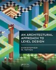 An Architectural Approach to Level Design by Christopher W. Totten (Paperback, 2014)