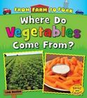 Where Do Vegetables Come From? by Linda Staniford (Paperback / softback, 2016)