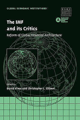 The IMF and its Critics: Reform of Global Financial Architecture (Global Economi