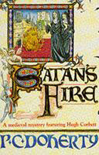 1 of 1 - Satan's Fire (A Medieval Mystery Featuring Hugh Corbett) by Doherty, Paul   Pape