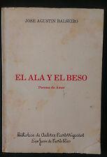 El Ala y el Beso Poemas de Amor - Jose A Balseiro 1983  Puerto Rico Spanish