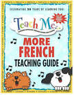 Teach Me More French Teaching Guide: Learning Language Through Songs and Stories by Judy Mahoney (Paperback, 1998)