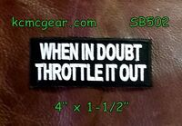 When In Doubt Throttle It Out Small Badge For Biker Vest Motorcycle Patch