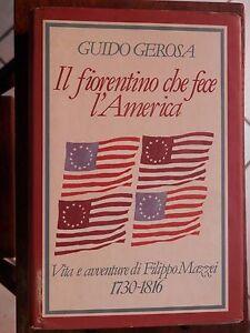 IL-FIORENTINO-CHE-FECE-L-AMERICA-Vita-di-Filippo-Mazzei-1730-1816-Gerosa-Sugarco