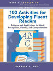 100 Activities for Developing Fluent Readers: Patterns and Applications for Word Recognition, Fluency, and Comprehension by Barbara J. Fox (Paperback, 2007)