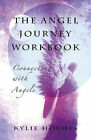 The Angel Journey Workbook: Connecting with Angels by Kylie Holmes (Paperback, 2014)