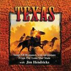 Texas: Songs of Romance and Adventure from the Lone Star State by Jim Hendricks (Dobro/Mandolin) (CD, Jul-2013, Spring Hill Music)
