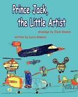Prince Jack, the Little Artist by Lucia Ginesin (Paperback / softback, 2009)